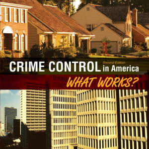 Crime Control in America: What Works?, 2/E 2nd Edition John L. Worrall Test Bank