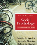 Social Psychology 5th Edition by Douglas Kenrick, Steven L. Neuberg, Robert B. Cialdini Test Bank