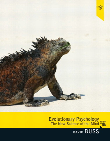 Evolutionary Psychology: The New Science of the Mind, 4/E 4th Edition David Buss Test Bank