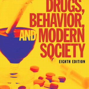 Drugs, Behavior, and Modern Society, 8/E 8th Edition Charles F. Levinthal Test Bank