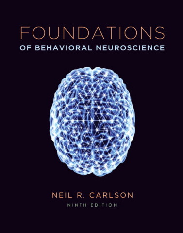 Foundations of Behavioral Neuroscience (paper) 9/E 9th Edition Neil R. Carlson Test Bank