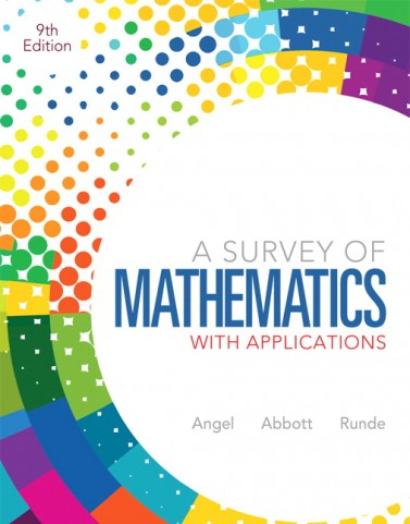 A Survey of Mathematics with Applications 9E Allen R. Angel, Christine Abbott. Dennis C. Runde Solution Manual