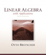 Linear Algebra with Applications, 5/E Otto Bretscher Solution Manual
