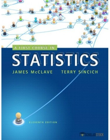 A First Course in Statistics, 11/E 11th Edition : 0321891929 Test Bank