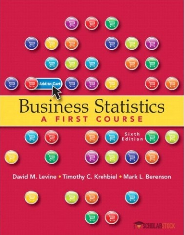 Business Statistics: A First Course, 6/E 6th Edition : 0321937953 Solution Manual