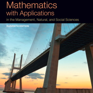 Mathematics with Applications In the Management, Natural, and Social Sciences 11/E 11th Edition Margaret L. Lial, Thomas W. Hungerford, John P. Holcomb, Bernadette Mullins Solution Manual