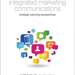 Integrated Marketing Communications, 4/E 4th Edition Keith J. Tuckwell Solution Manual