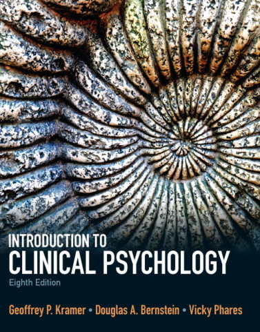 Introduction to Clinical Psychology 8/E 8th Edition Geoffrey P. Kramer, Douglas A. Bernstein, Vicky Phares Test Bank