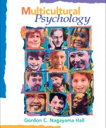 Multicultural Psychology, 2/E 2nd Edition Gordon Nagayama Hall Test Bank