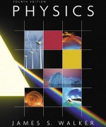 Physics with Mastering Physics, 4/E 4th Edition. James S. Walker Solution Manual