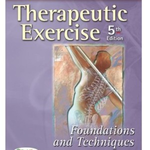 Therapeutic Exercise Foundations and Techniques 6th Edition by Kisner Test Bank