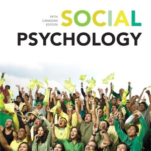 Social Psychology, Fifth Canadian Edition Elliot Aronson, Timothy D. Wilson, Robin M. Akert, Beverly Fehr Test Bank