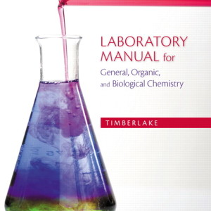 Laboratory Manual for General, Organic, and Biological Chemistry, 3/E 3rd Edition Karen C. Timberlake Solution Manual