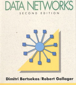 Data Networks, 2/E 2nd Edition Dimitri Bertsekas, Robert Gallager Solution Manual