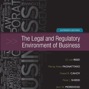 The Legal and Regulatory Environment of Business 16th Edition by Reed Test Bank