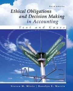 Ethical Obligations and Decision-Making in Accounting: Text and Cases Mintz Morris 3rd edition Solution Manual
