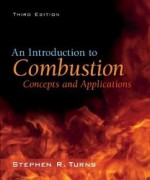 An Introduction to Combustion:Concepts and Applications Turns 3rd Edition Solution Manual