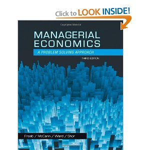 Managerial Economics Froeb McCann Ward Shor 3rd edition Solution Manual