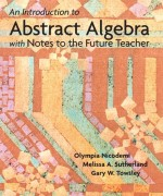 An Introduction to Abstract Algebra with Notes to the Future Teacher Olympia Nicodemi, Melissa Sutherland, Gary W. Towsley Solution Manual