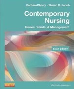 Contemporary Nursing, 6th Edition, By Barbara Cherry, Susan R. Jacob, ISBN: 9780323101097 Test Bank