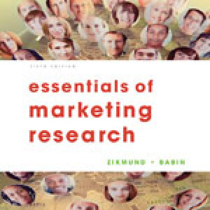 Essentials of Marketing Research, 5th Edition, William G. Zikmund, Barry J. Babin ISBN-10: 1133190642 ISBN-13: 9781133190646 Test Bank