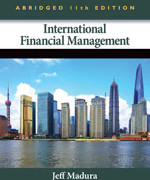 International Financial Management, Abridged Edition, 11th Edition, Jeff Madura ISBN-10: 1133435173 ISBN-13: 9781133435174 Test Bank