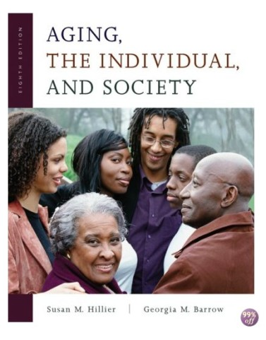 Aging the Individual and Society 9th Edition by Hillier Test Bank