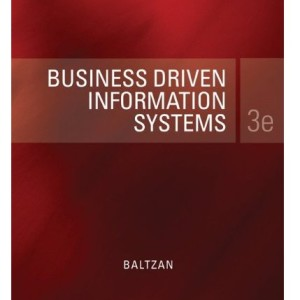 Business Driven Information Systems 3rd Edition by Baltzan Solution Manual