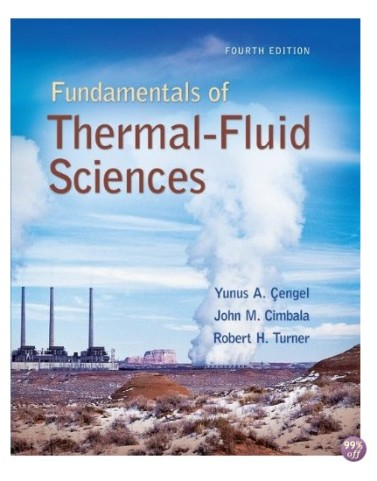 Fundamentals of Thermal Fluid Sciences 4th Edition by Cengel Solution Manual