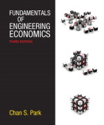 Fundamentals of Engineering Economics, 3/E 3rd Edition Chan S. Park Solution Manual