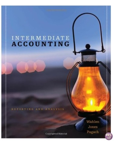 Intermediate Accounting Reporting and Analysis 1st Edition by Wahlen Test Bank