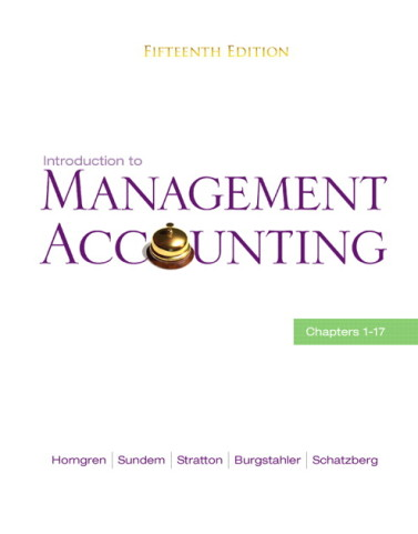 Introduction to Management Accounting 15th Edition by Horngren Test Bank