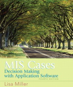 MIS Cases Decision Making 4th Edition by Miller Solution Manual
