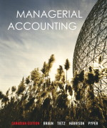 Managerial Accounting 1st Canadian Edition by Braun Test Bank