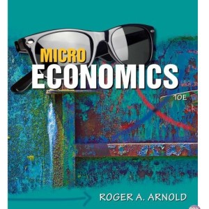Microeconomics 10th Edition by Arnold Test Bank