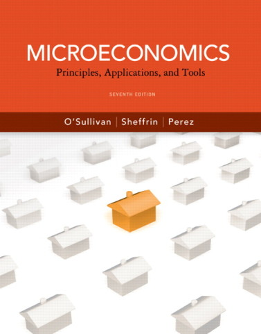 Microeconomics Principles Applications and Tools 7th Edition by OSullivan Test Bank