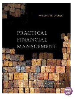 Practical Financial Management 6th Edition by Lasher Test Bank