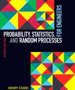 Probability, Statistics, and Random Processes for Engineers, 4/E 4th Edition Henry Stark, John Woods Solution Manual
