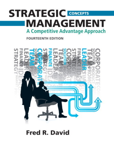 Solution Manual for  and Case Solutions for Strategic Management A Competitive Advantage Approach 14th Edition by David