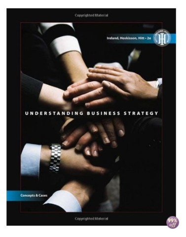 Solution Manual for  and Case Solutions for Understanding Business Strategy Concepts and Cases 2nd Edition by Ireland