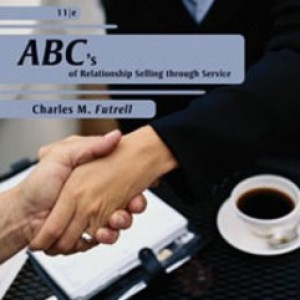 ABCs of Relationship Selling through Service, 11th Edition: Futrell Test Bank