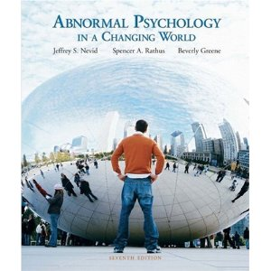 Abnormal Psychology in a Changing World, 7th Edition : Nevid Rathus Test Bank