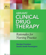 Abrams' Clinical Drug Therapy: Rationales for Nursing Practice, Tenth edition: Geralyn Frandsen Test Bank