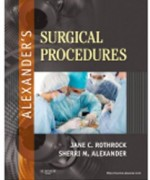 Alexanders Surgical Procedures, 1st Edition: Rothrock Test Bank