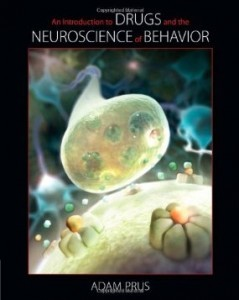An Introduction to Drugs and the Neuroscience of Behavior, 1st Edition : Prus Test Bank