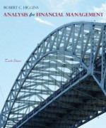 Analysis for Financial Management, 10th Edition : Higgins Test Bank