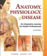 Anatomy Physiology and Disease An Interactive Journey for Health Professions, 2nd Edition : Colbert Test Bank