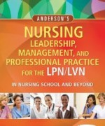 Andersons Nursing Leadership Management and Professional Practice For The LPN LVN In Nursing School and Beyond 5th Test Bank