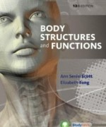 Body Structures and Functions, 12th Edition : Scott Test Bank