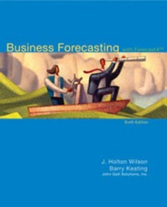 Business Forecasting, 6th Edition: Wilson Test Bank